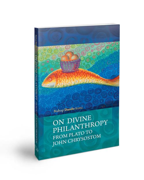 On Divine Philanthropy: From Plato to John Chrysostom