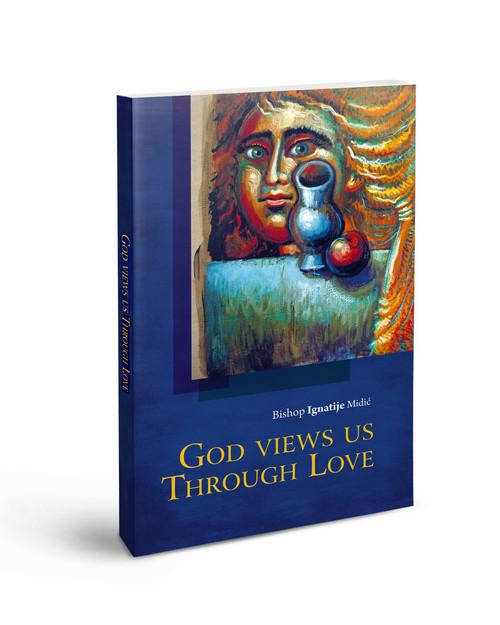 God Views Us Through Love