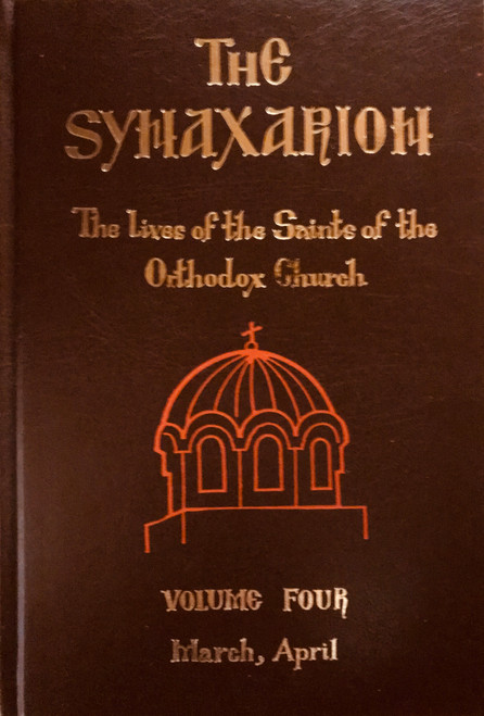 The Synaxarion (Vol. IV, Mar., Apr.)