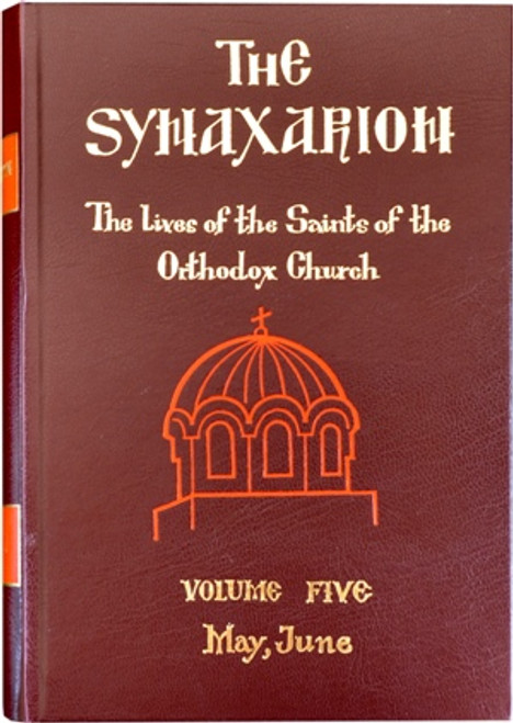The Synaxarion (Vol. V, May, Jun.)