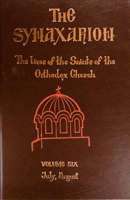 The Synaxarion (Vol. VI, Jul., Aug.)