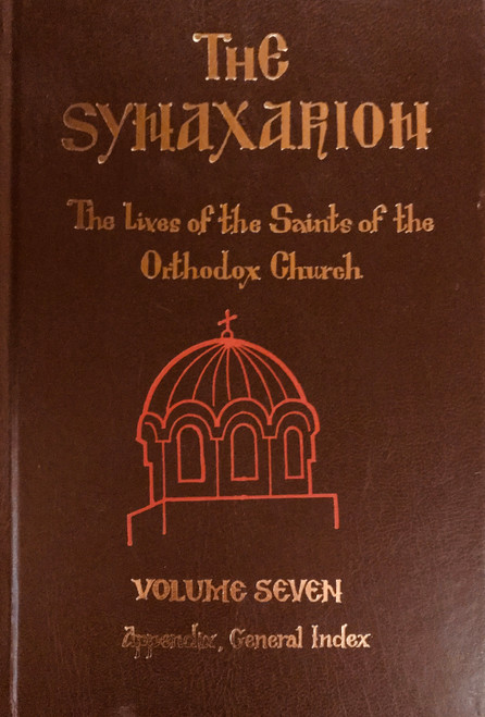 The Synaxarion (Vol. VII, App., Gen. Indx.)