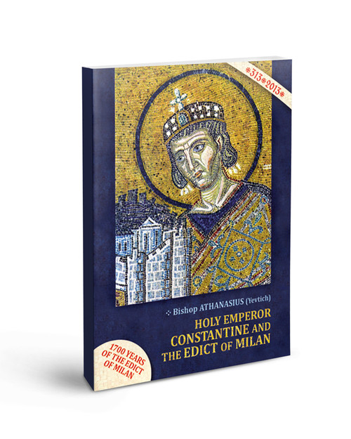 Holy Emperor Constantine and the Edict of Milan