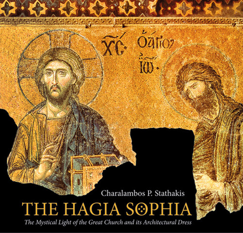 The Hagia Sophia: The Mystical Light of the Great Church and its Architectural Dress