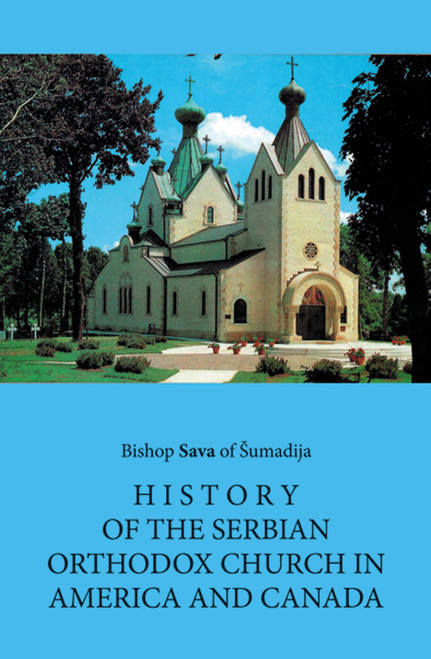 History of the Serbian Orthodox Church in America and Canada 1891-1941