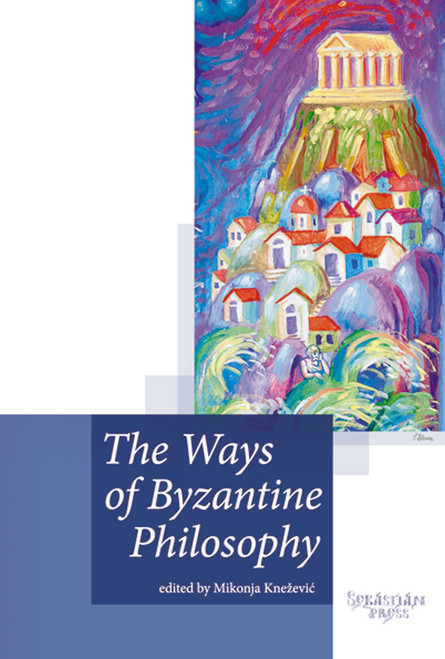 The Ways of Byzantine Philosophy