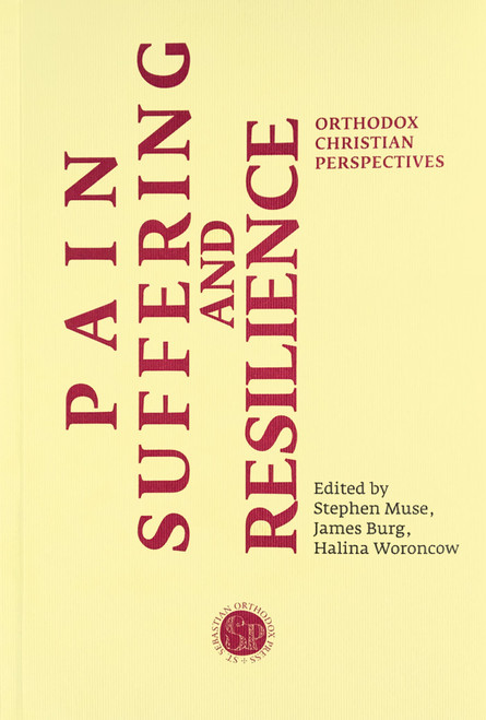 Pain, Suffering and Resilience - Orthodox Christian Perspectives