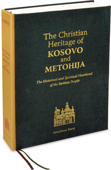 The Christian Heritage of Kosovo and Metohija: The Historical and Spiritual Heartland of the Serbian People