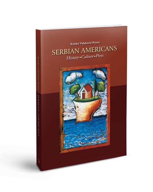 Serbian Americans: History - Culture - Press