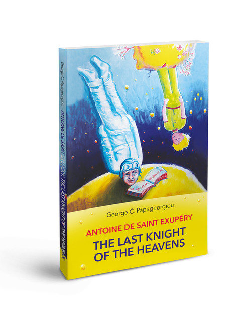 Antoine De Saint Exupery: The Last Knight of the Heavens