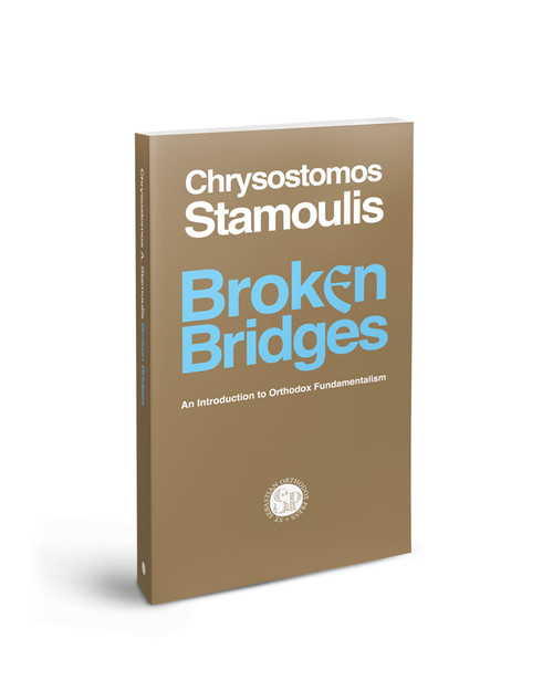 Broken Bridges: An Introduction to Orthodox Fundamentalism