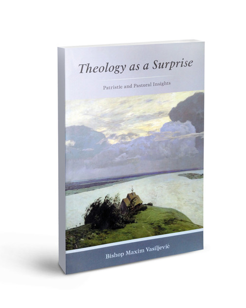 Theology as a Surprise: Patristic and Pastoral Insights
