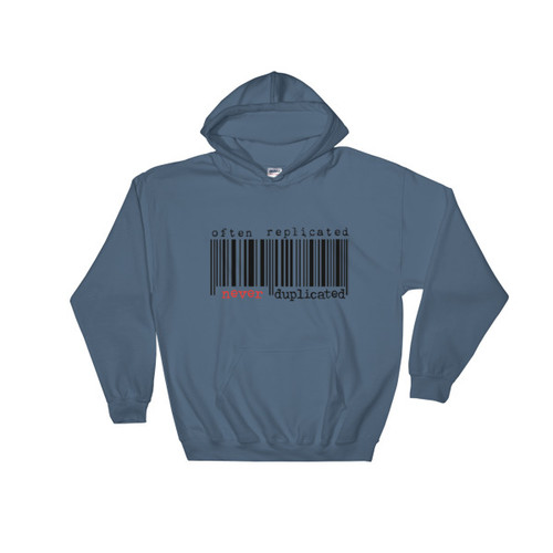 Often Replicated Never Duplicated Hooded Sweatshirt
