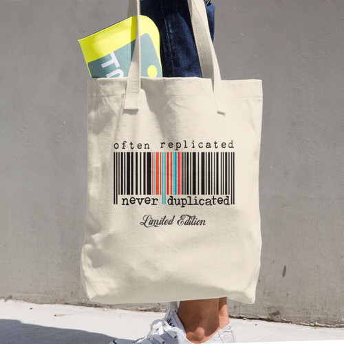 Often Replicated Never Duplicated Limited Edition Cotton Tote Bag