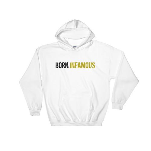 Born Infamous I Hooded Sweatshirt