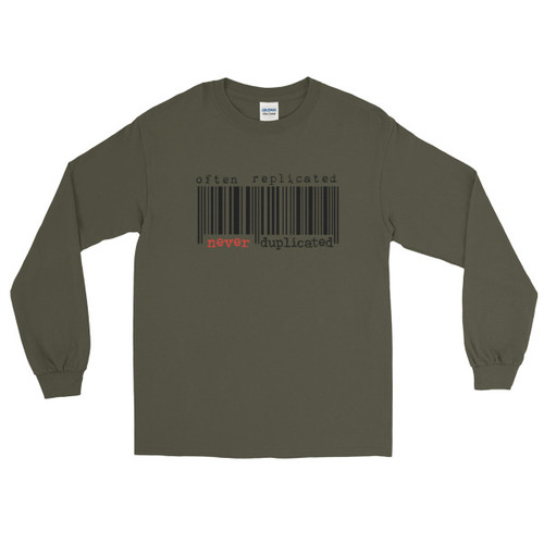 Often Replicated Never Duplicated I Long Sleeve T-Shirt