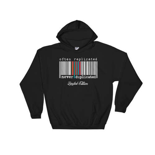 Often Replicated Never Duplicated Limited Edition III Unisex Hooded Sweatshirt
