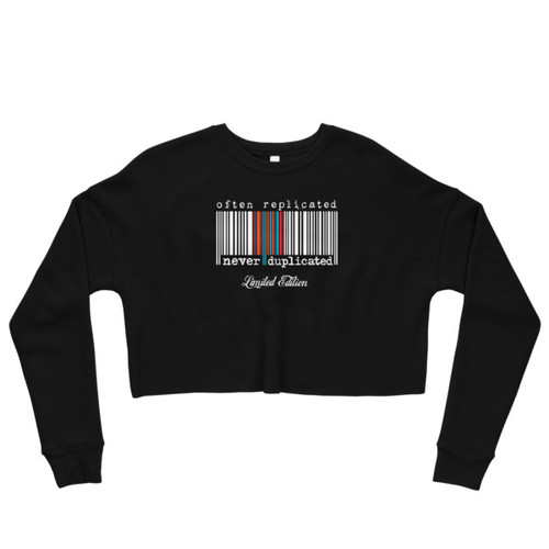 Often Replicated Never Duplicated Limited Edition Crop Sweatshirt