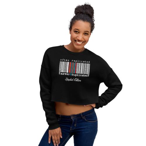 Often Replicated Never Duplicated Limited Edition Women's Crop Sweatshirt