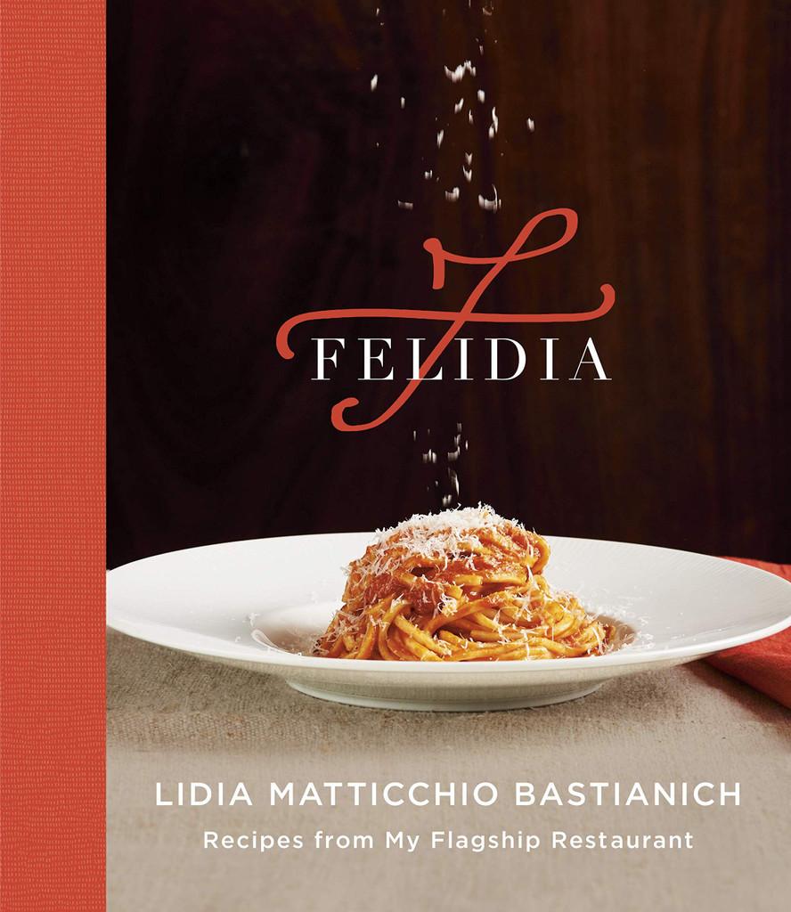 Felidia: Recipes from My Flagship Restaurant