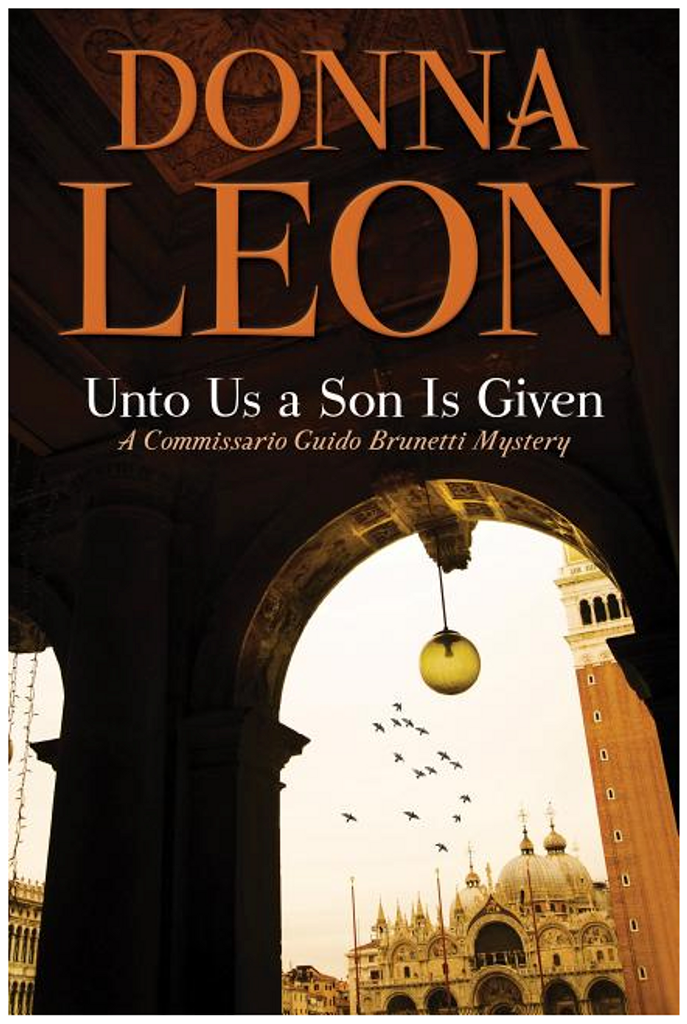 Unto Us a Son Is Given: A Commissario Guido Brunetti Mystery