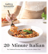 20-Minute Italian: Your Traditional Favorites, Faster, Easier and with a Modern Twist
