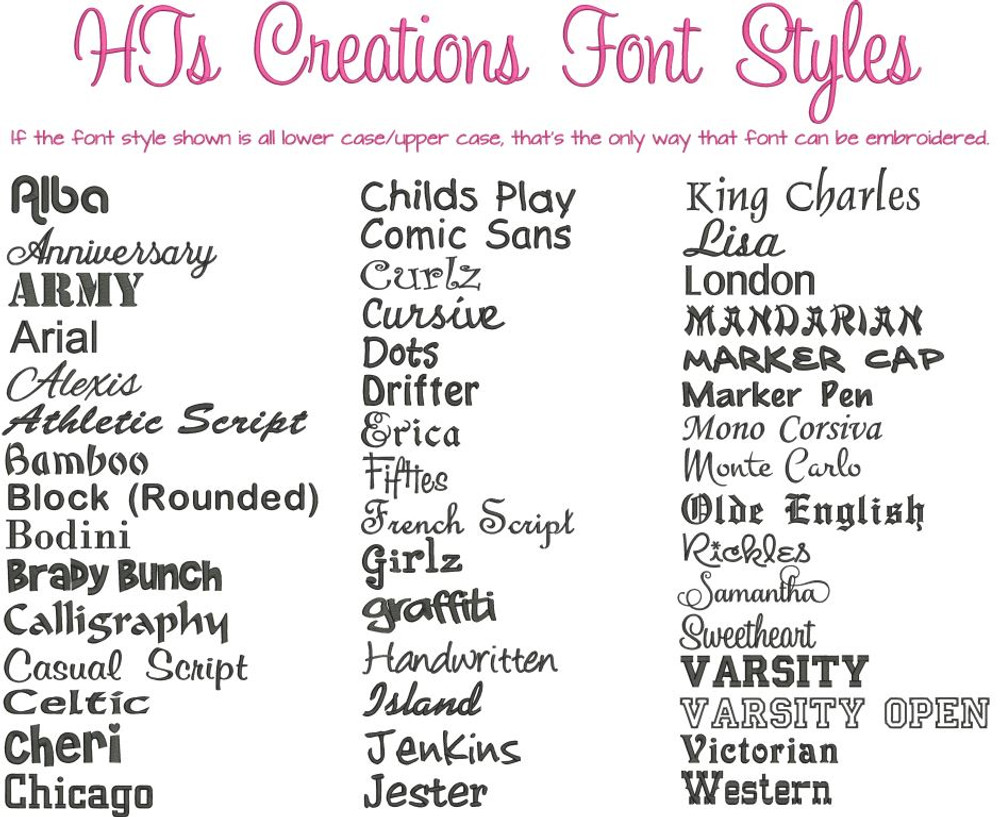 HT's Creations Font Styles-If font style sample is shown in the photo in all caps or all lower case letters, that is how the font style can only be embroidered.