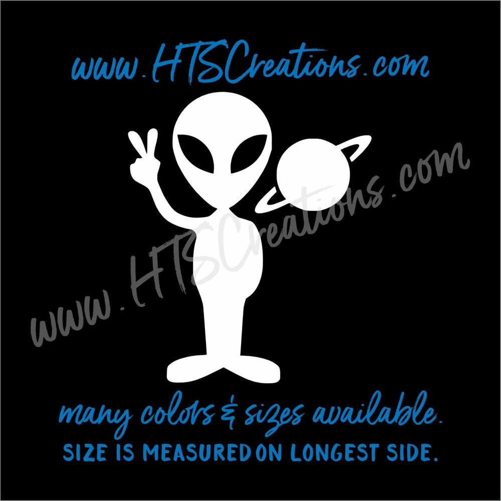 Alien Peace Saturn Planet Extraterrestial Area 51 UFO Outer Space Vinyl Decal Laptop Car Boat Mirror Truck Mirror Cell Phone Thermos WHITE