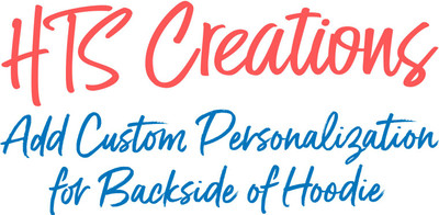 Adding Custom PERSONALIZATION to Items Previously Purchased-BACK OF HOODIE SWEATSHIRT