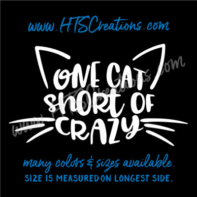 CAT One Cat Short of Crazy Whiskers Face Vinyl Decal Sticker Animal Lover Rescue Feline