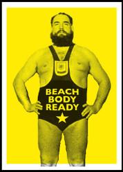 Beach Body Ready - Limited Edition Print