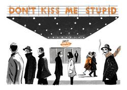 Don't Kiss Me Stupid by Daniel Haskett