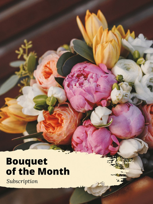 Love in Flower Bouquet of the Month Club Subscription