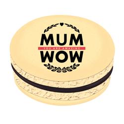 Mum You Are Amazing Printed Macarons