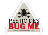 Pesticides Bug Me