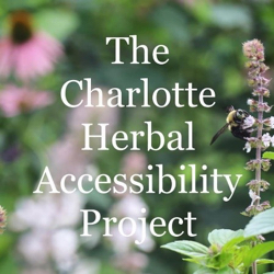 The Charlotte Herbal Accessibility Project