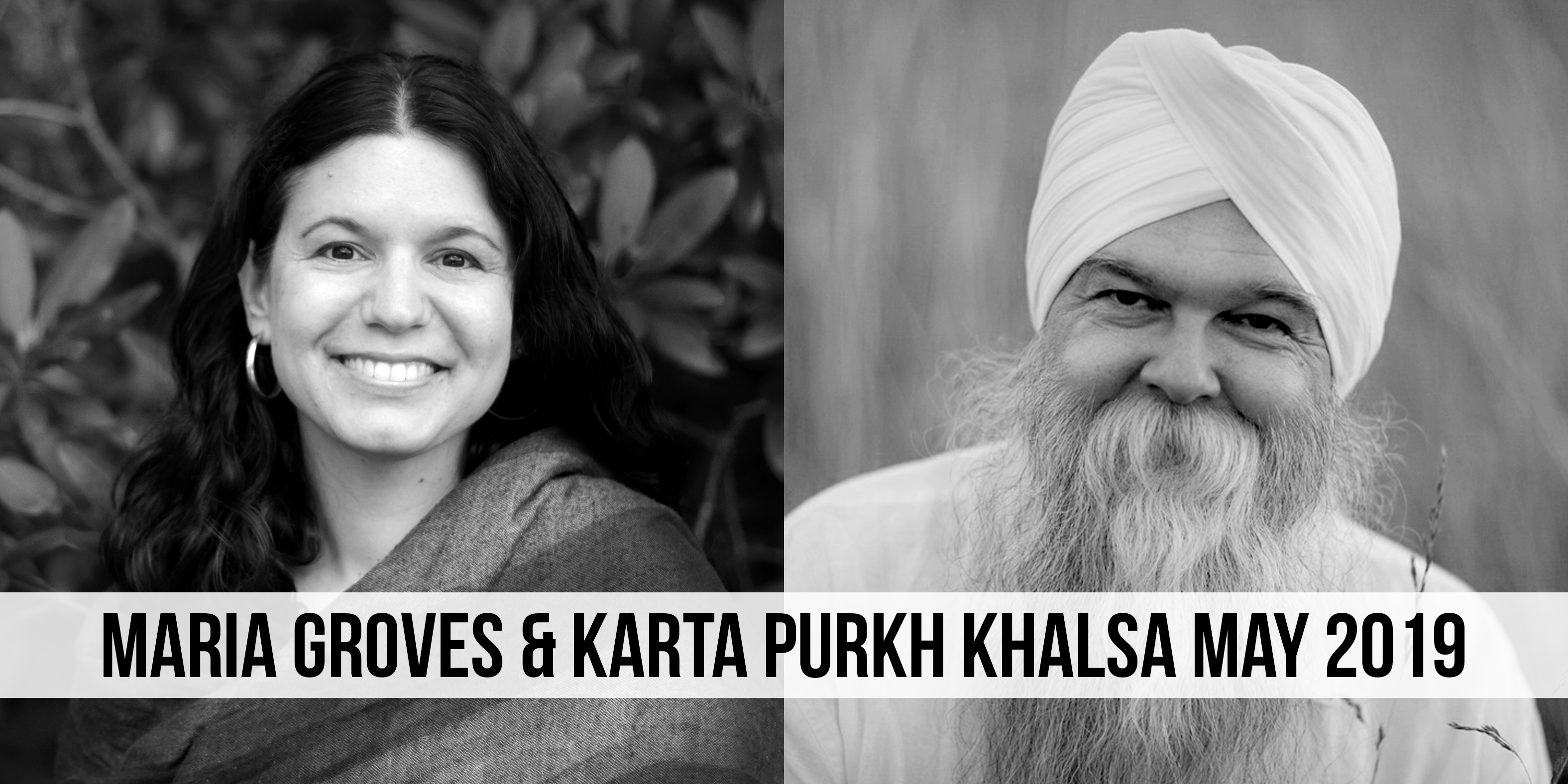 Maria Groves & Karta Purkh Khalsa May 2019