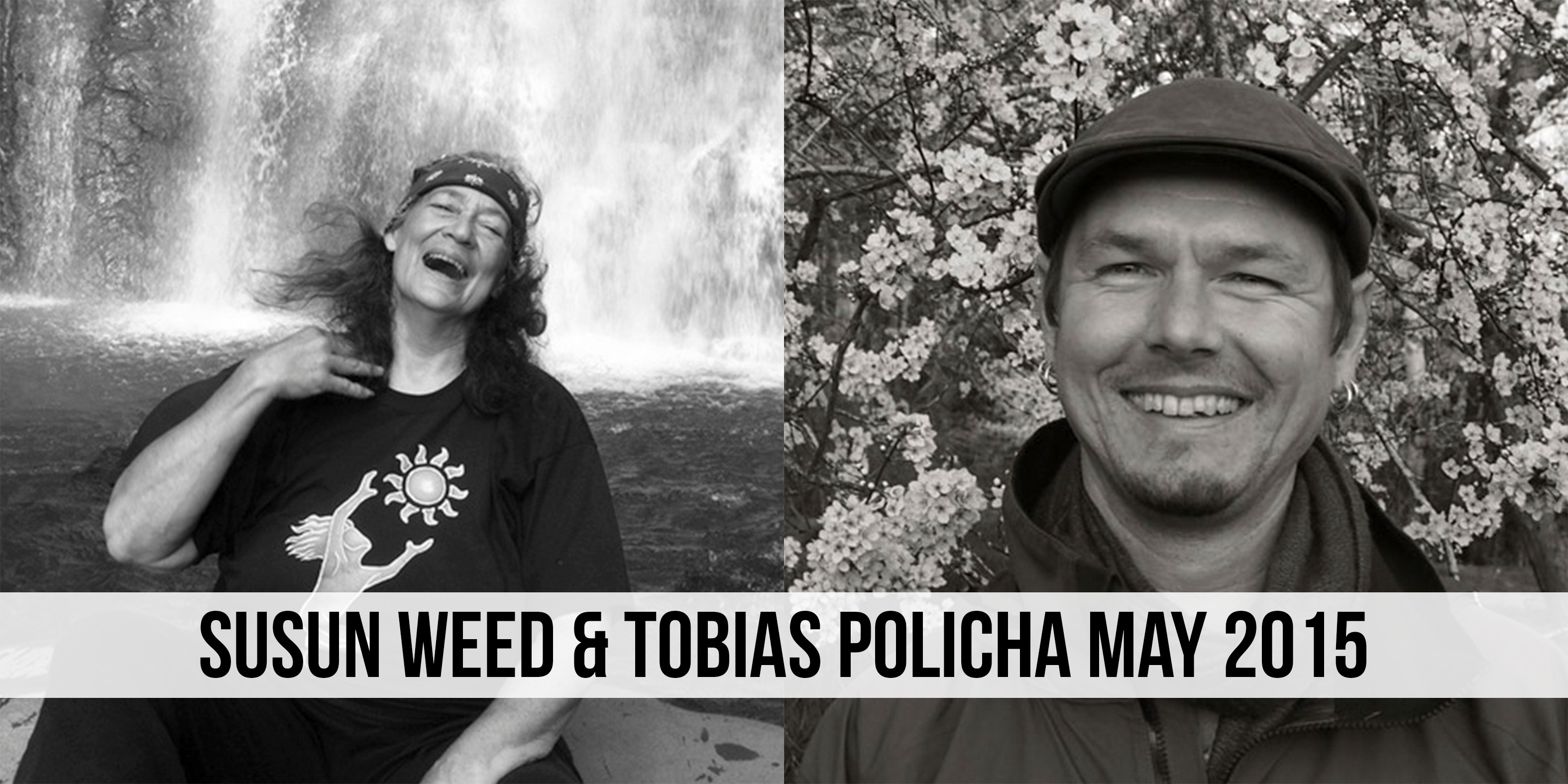 Susun Weed & Tobias Poolicha May 2015