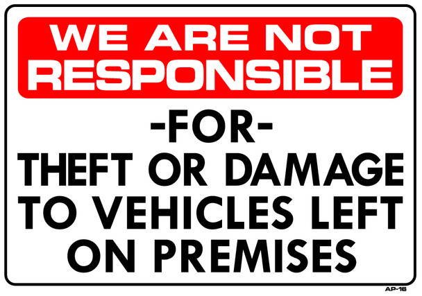 Sign - Not responsible for theft or damage…  (14in x 20in)