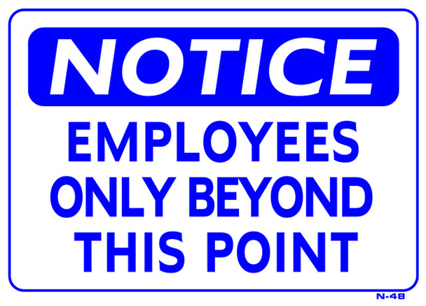 Sign - NOTICE: EMPLOYEES ONLY BEYOND THIS POINT (10in X 14in)