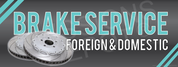 Brake Service - Foreign and Domestic | Vinyl Banner