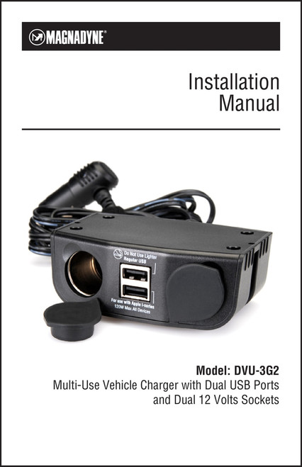 Magnadyne DVU-3G2 | Multi Use Vehicle Charger with Dual USB Ports and Dual 12 Volts Sockets - Installation Manual