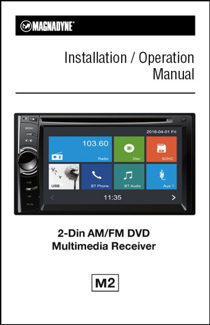 Magnadyne M2   Touch Screen Multi-Media Receiver with DVD & Bluetooth /  Installation / Operation Manual