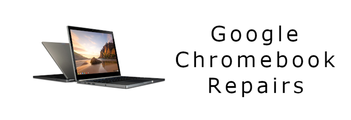 Google Chromebook Repairs
