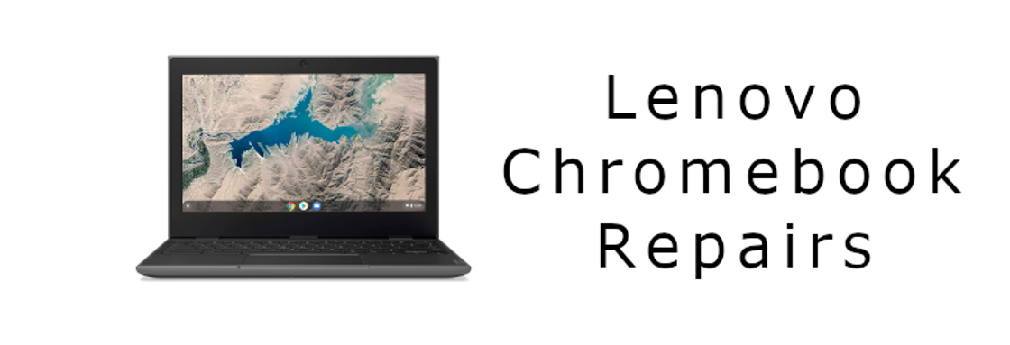 Lenovo Chromebook Repairs