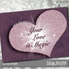 """Valentine's Day Card """"Your Love is Magic""""  5x3.5 blank inside.  Downloadable. Created by Zazinda Designs"""