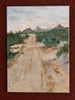 Desert Road to the Witch Tit Mountains - Oil on Masonite