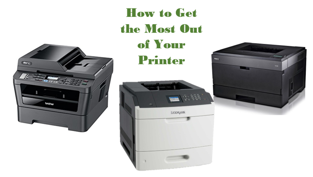 How to Get the Most Out of Your Printer