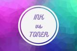 Ink vs Toner