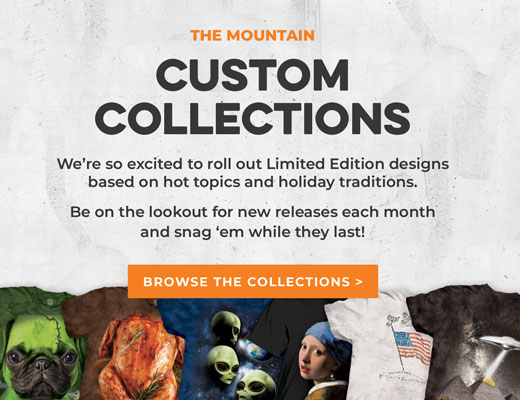 The Mountain Limited Edition Custom Collecitons